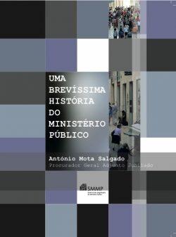 UMA BREVÍSSIMA HISTÓRIA DO MINISTÉRIO PÚBLICO
