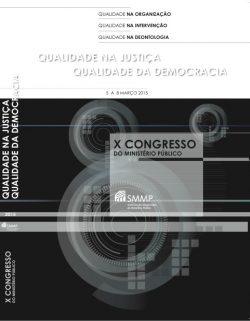Qualidade na Justica qualidade da democracia - X Congresso do MP